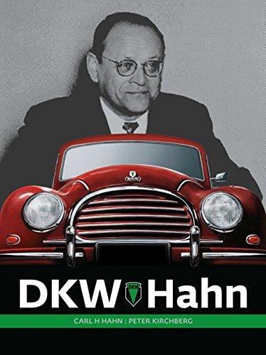 DKW-Hahn: Ein Manager und Unternehmer der deutschen Kraftfahrzeugindustrie