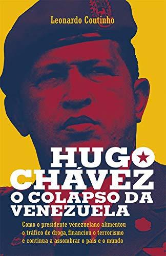 Hugo Chávez, o colapso da Venezuela