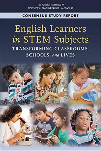 English Learners in STEM Subjects: Transforming Classrooms, Schools, and Lives (STEM Education)