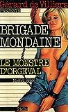 Brigade mondaine 1 Le monstre d'Orgeval / De Villiers, Gérard / Réf: 25191