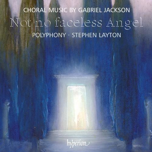 Gabriel Jackson: Not no faceless Angel - Chorwerke