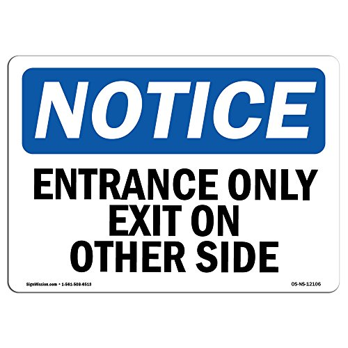 OSHA Notice Sign - Entrance Only Exit On Other Side | Vinyl Label Decal | Protect Your Business, Construction Site, Warehouse | Made in The USA