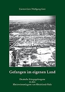 Gefangen im eigenen Land: Deutsche Kriegsgefangene in den Rh
