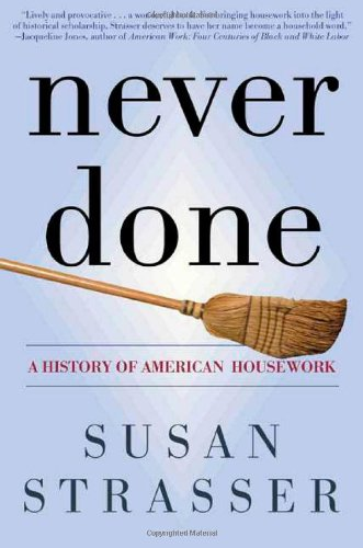 Never Done, A History Of American Housework - 2000 publication