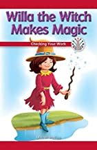 Willa the Witch Makes Magic: Checking Your Work (Computer Science for the Real World)