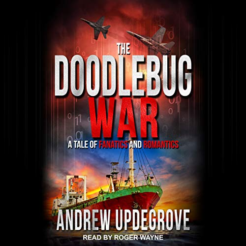 The Doodlebug War: A Tale of Fanatics and Romantics cover art
