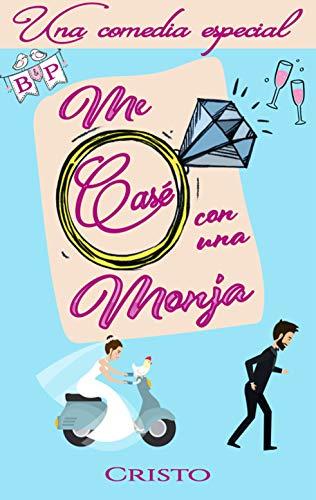 Me casé con una monja de Cristo Alcalá