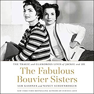 The Fabulous Bouvier Sisters     The Tragic and Glamorous Lives of Jackie and Lee              By:                                                                                                                                 Sam Kashner,                                                                                        Nancy Schoenberger                               Narrated by:                                                                                                                                 Bernadette Dunne                      Length: 10 hrs and 40 mins     117 ratings     Overall 4.4