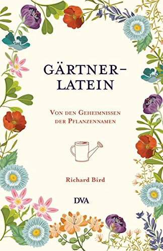 Gärtner-Latein: Von den Geheimnissen der Pflanzennamen