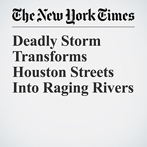 Deadly Storm Transforms Houston Streets Into Raging Rivers copertina