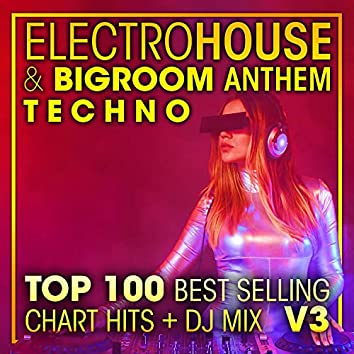 Electro House & Big Room Anthem Techno Top 100 Best Selling Chart Hits +DJ Mix V3