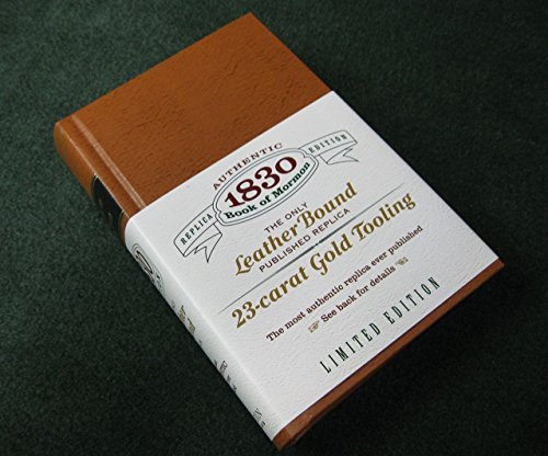 Book of Mormon: 1830 Edition (the ONLY Leather Bound replica; and the most accurate version sold)