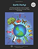 Earth Party! An Early Introduction to the Linnaean System of Classification of Living Things Unit Study [Teacher