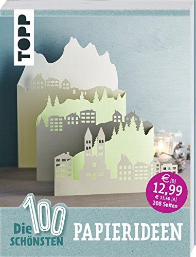 Die 100 schönsten Papierideen: Tolle Ideen für die ganze Familie