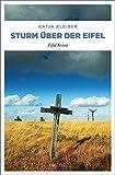 Sturm über der Eifel: Eifel Krimi von Katja Kleiber