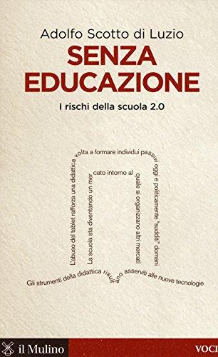 Senza educazione. I rischi della scuola 2.0