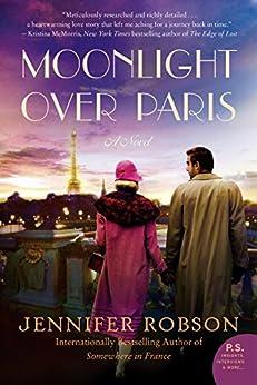 Moonlight Over Paris: A Novel by [Jennifer Robson]