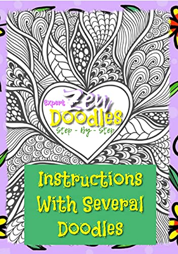 Expert Zen Doodle Step - By - Step Instructions With Several Doodles (English Edition)