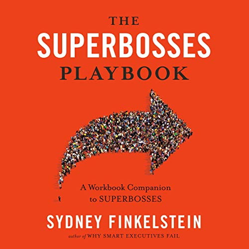 The Superbosses Playbook     A Workbook Companion to Superbosses              By:                                                                                                                                 Sydney Finkelstein                               Narrated by:                                                                                                                                 Alan Winter                      Length: 7 hrs and 29 mins     1 rating     Overall 5.0