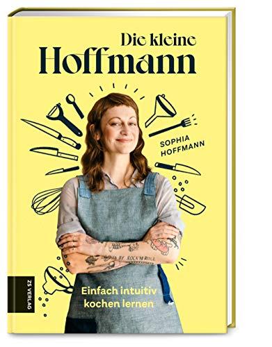 Die kleine Hoffmann: Einfach intuitiv kochen lernen