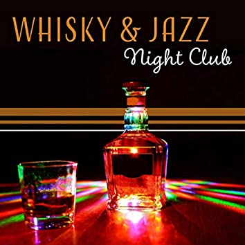 Whisky & Jazz – Night Club, Pleasant Atmosphere, Elegant Party, Smooth Relaxation & Positive Vibrations