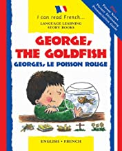 George, the Goldfish/Georges le Poisson Rouge: English-French Edition (I Can Read French...Language Learning Story Books)