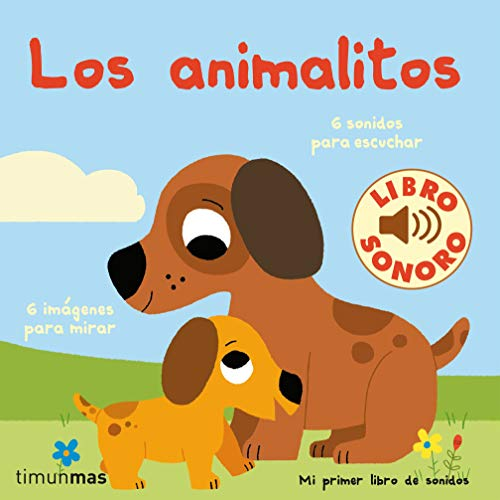 Los animalitos. Mi primer libro de sonidos (Libros con sonido)
