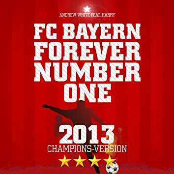 FC Bayern, Forever Number One (Champions Version 2013)