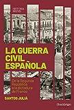 La guerra civil española: De la Segunda República a la dictadura de Franco: 1 (Historia Brevis)