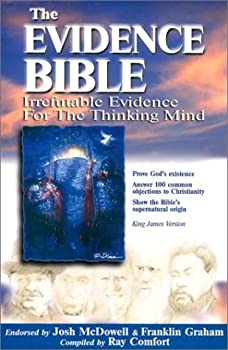 The Evidence Bible Irrefutable Evidence for the Thinking Mind