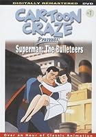 Cartoon Craze Presents: Superman: The Bulleteers