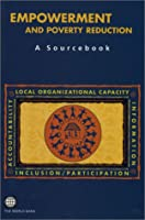 Empowerment and Poverty Reduction: A Sourcebook (Directions in Development - Human Development)