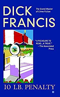 10 lb Penalty by Dick Francis (2004-08-03)
