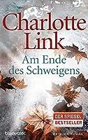 Am Ende DES Schweigens (German Edition) by Charlotte Link(2011-03-01)