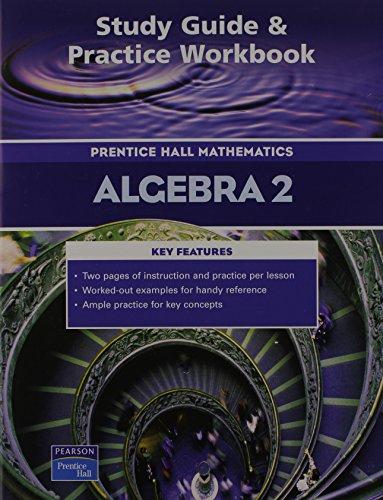 PRENTICE HALL MATH ALGEBRA 2 STUDY GUIDE AND PRACTICE WORKBOOK 2004C