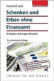 Schenken und Erben ohne Finanzamt: Strategien, Konzepte, Beispiele; Walhalla Rechtshilfen