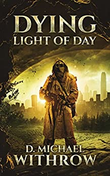 Dying Light of Day (The Solar Apocalypse Saga Book 2) by [D. Michael Withrow]