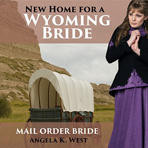 Mail Order Bride: New Home for a Wyoming Bride audiobook cover art