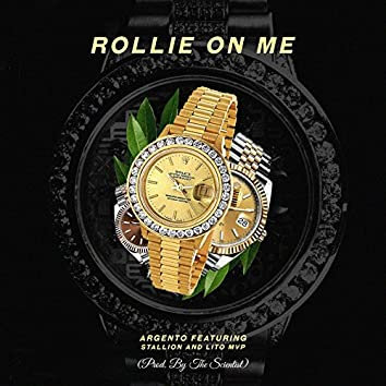 Rollie on Me (feat. Stallion & Lito MVP)