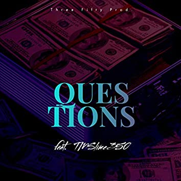 Questions (feat. TM Slime)