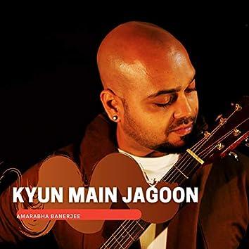 Kyun main Jagoon