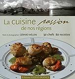 La cuisine passion de nos régions - 30 Chefs 80 recettes