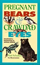 Pregnant Bears and Crawdad Eyes: Excursions and Encounters in Animal Worlds