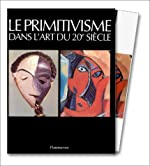 Le Primitivisme dans l'art du XXe siècle, coffret 2 volumes de William Rubin