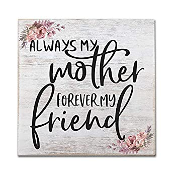 Mom Gifts 7.87  X 7.87  Vintage Wood Sign Gifts for Mom Birthday from Daughter Son Gifts for Mother s Day Christmas Always My Mother Forever My Friend