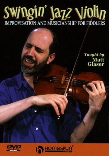 Swingin' Jazz Violin - Improvisation And Musicianship For Fiddlers