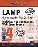 LAMP (Linux, Apache, MySQL, PHP) - Coffret de 4 livres : Maîtrisez vos applications Web Open Source [Nouvelles versions]