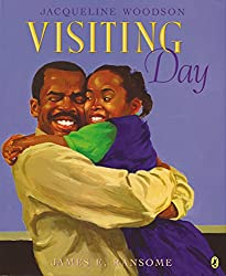 Visiting Day by Jacqueline Woodson, illustrated by James E. Ransome