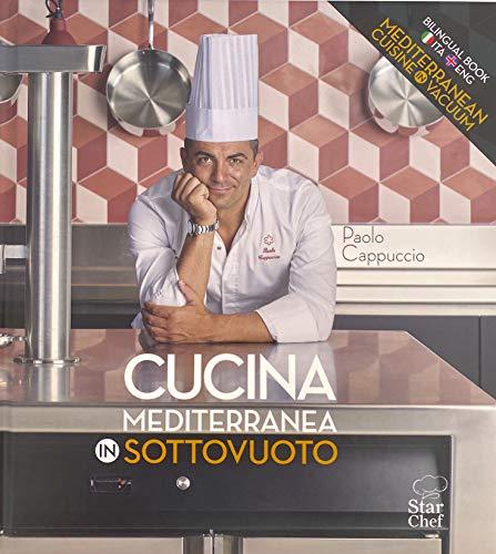 Cucina Mediterranea in sottovuoto