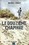 Le douzième chapitre - Calmann-Lévy - 19/09/2018